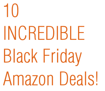 10 Black Friday Amazon Deals You Don 39 T Want To Miss Out