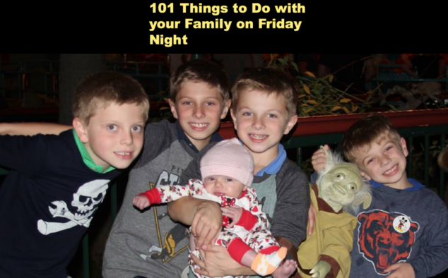 101 Things to Do with your Family on a Friday Night