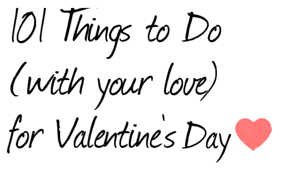 101 Things to Do on Valentine's Day - Stylish Life for Moms