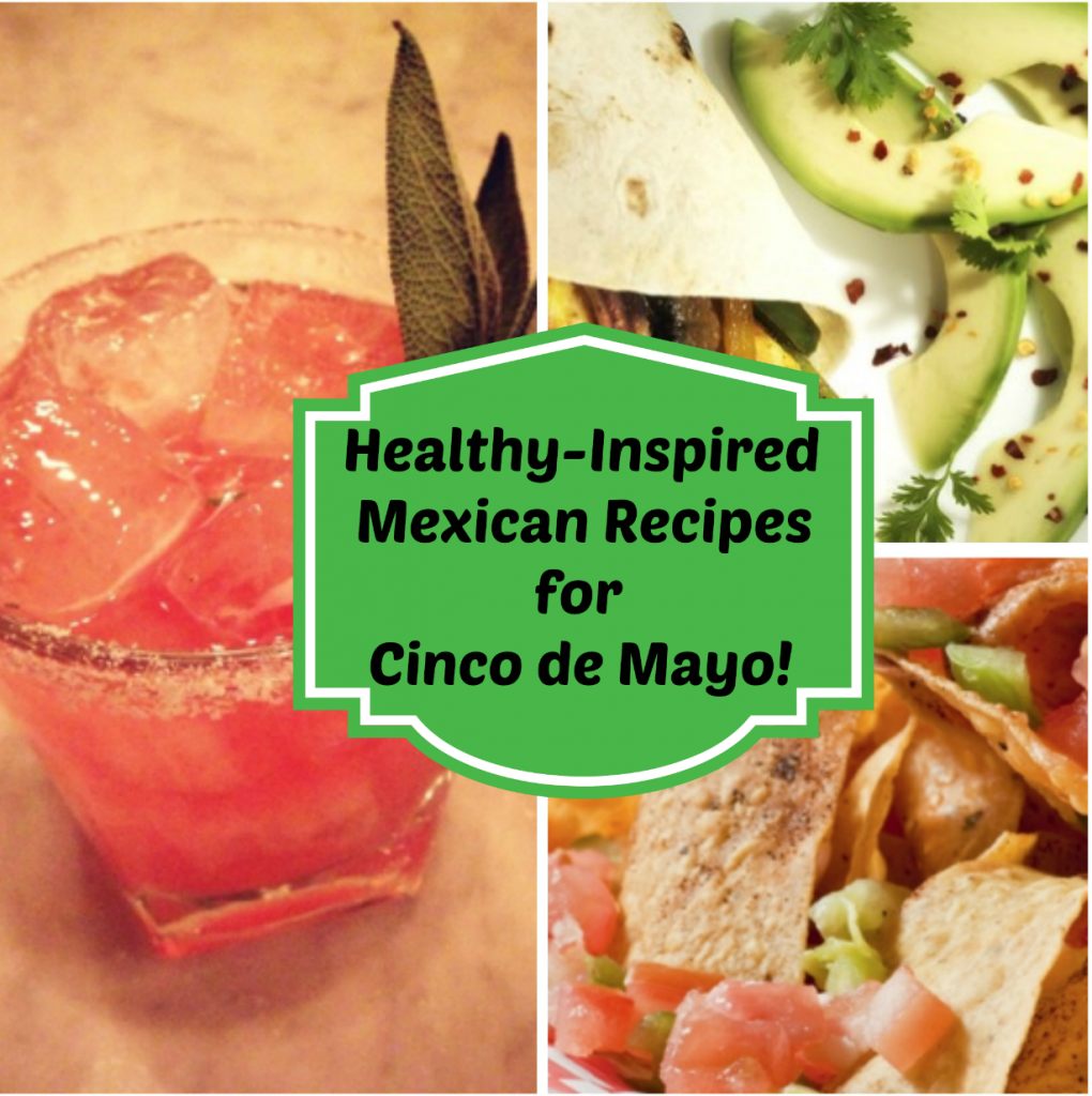 Cinco de Mayo Healthy-Inspired Mexican Dishes #CincoDeMayo