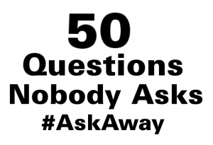 50 Questions Nobody Asks You