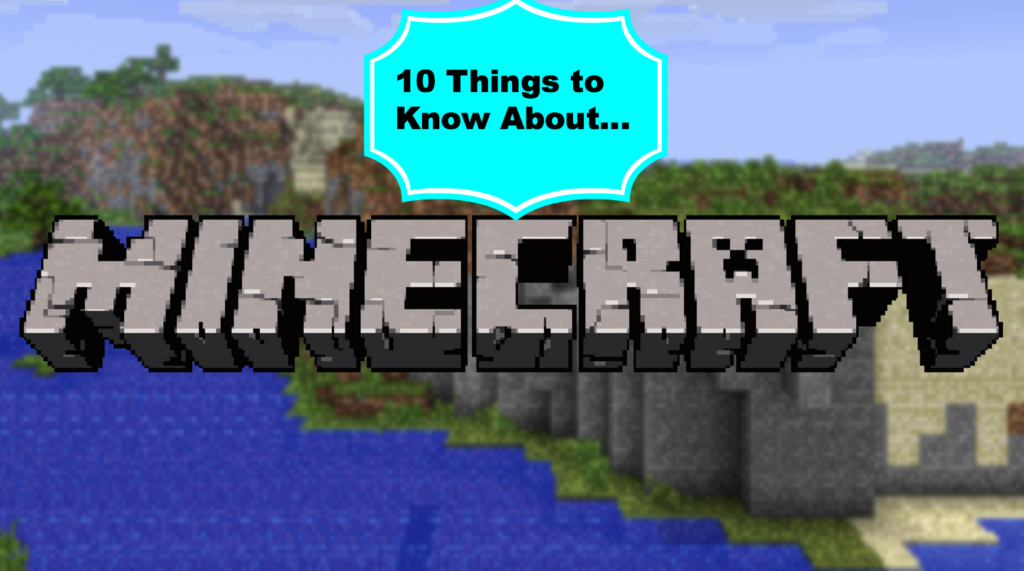 What is Minecraft – 10 Things for You to Know About Minecraft