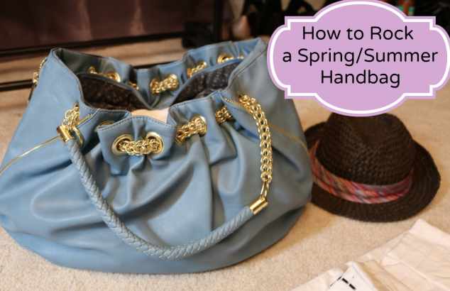 5 Ways to Rock a Spring/Summer Handbag