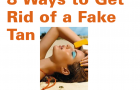 Beauty Fix: How to Remove a Fake Tan