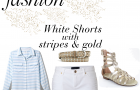 5 Ways to Style White Shorts #FashionFriday