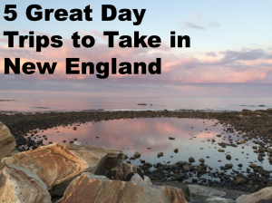 Best Day Trips to Take in New England