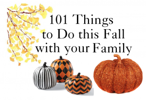 101 Fun Things to Do this Fall with your Family