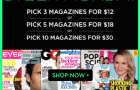 MAGAZINE SUBSCRIPTION DEALS: 3 for $12, 5 for $18, or 10 for $30