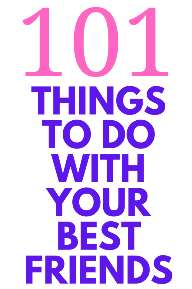 101 things to do with your best friends