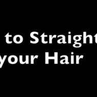 How to Straighten your Hair