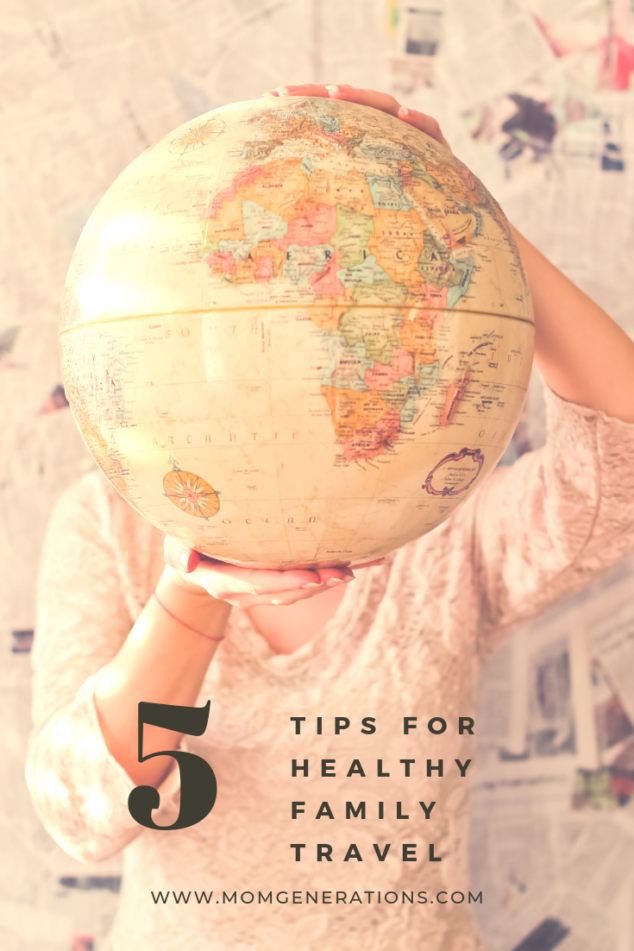 Family Travel Time - 5 Tips for Healthy Travel