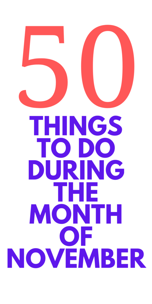 50 THINGS TO DO IN NOVEMBER