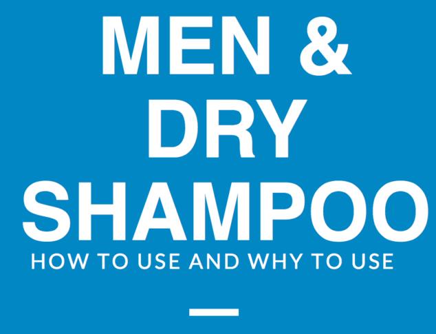 Men and Dry Shampoo