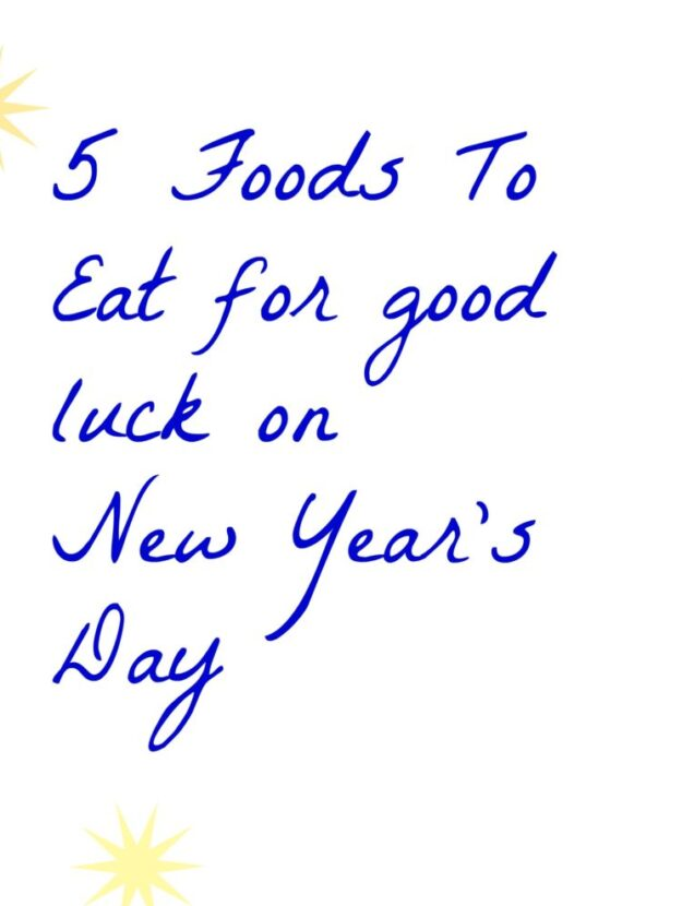 5 foods to eat for good luck on new year's day