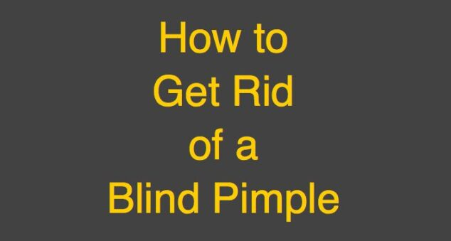 How to Treat a Blind Pimple