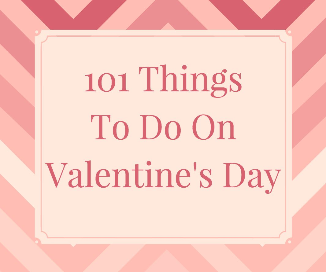 101 things to do on valentine 39 s day stylish life for moms for Great things to do for valentines day