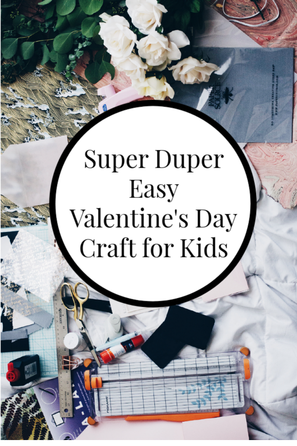 Super Easy Valentine's Day Craft for Kids