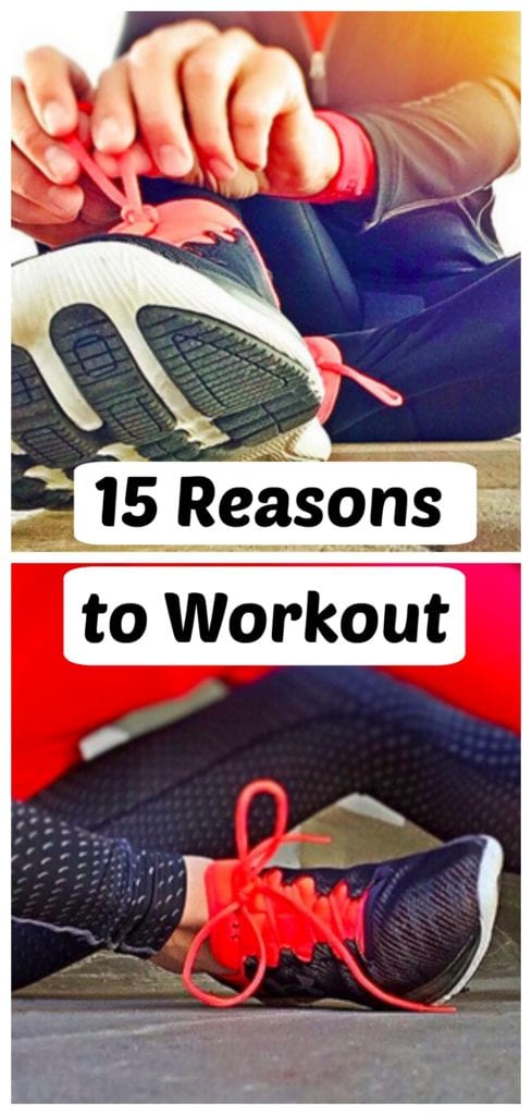 15 Reasons Why You NEED to Workout