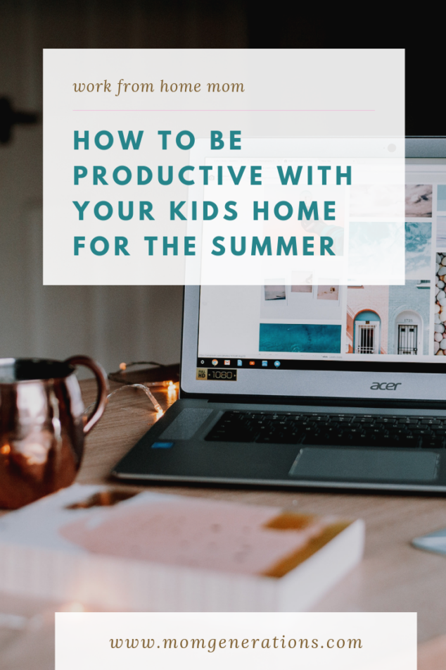 Work From Home Mom: How To Be Productive During the Summer
