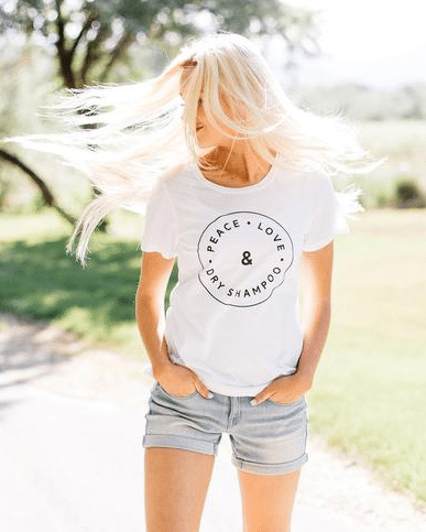 Peace Love & Dry Shampoo Graphic Tee for your Best Friend