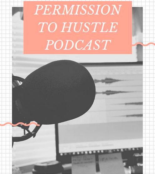 Permission to Hustle Podcast for Mompreneurs