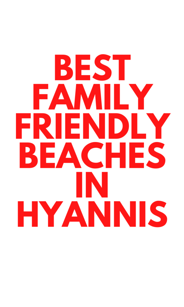 Best Family Friendly Beaches in Cape Cod