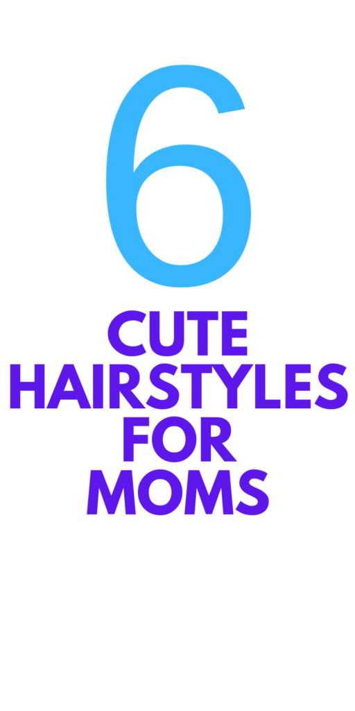 Cute Hairstyles for Moms