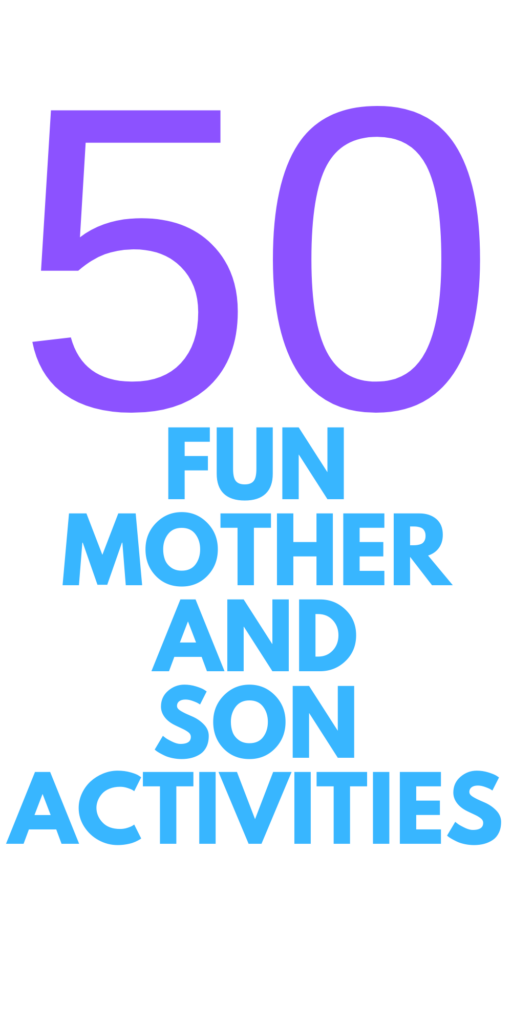 Mother and Son Activities