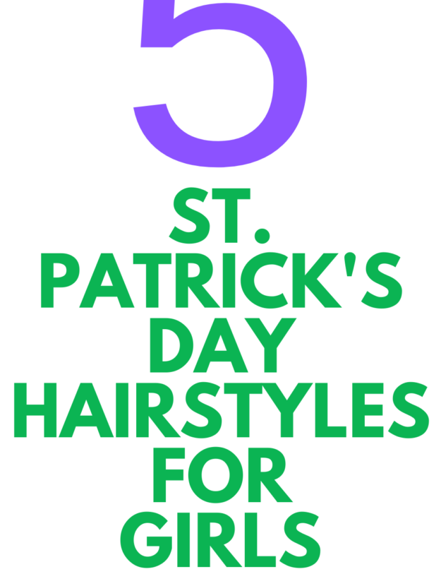 5 HAIRSTYLES FOR ST. PATRICK'S DAY