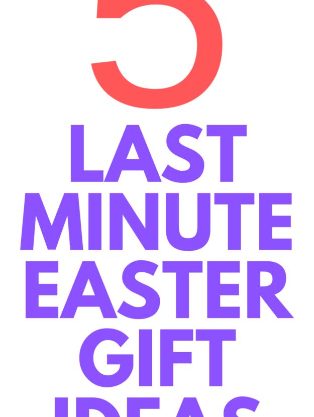 last minute easte gift ideas