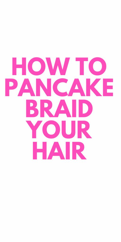 How to Pancake Braid