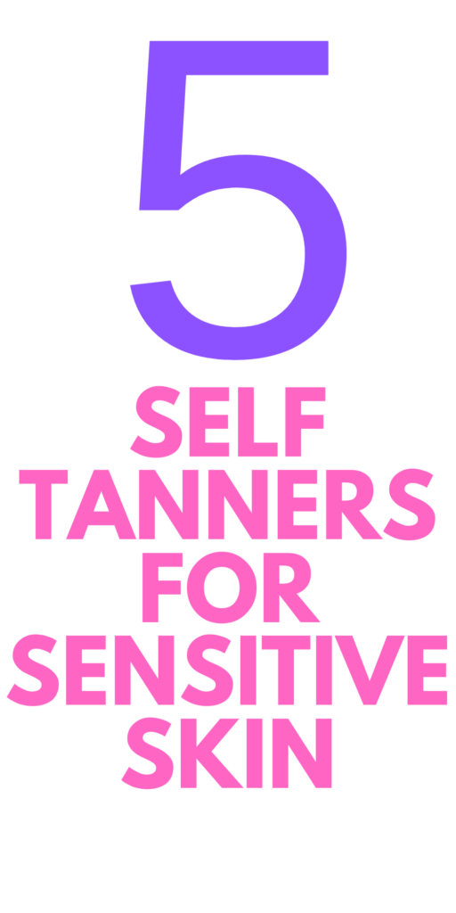 self tanners for sensitive skin