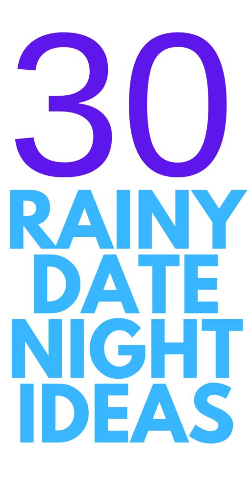 Rainy Weather Date Ideas