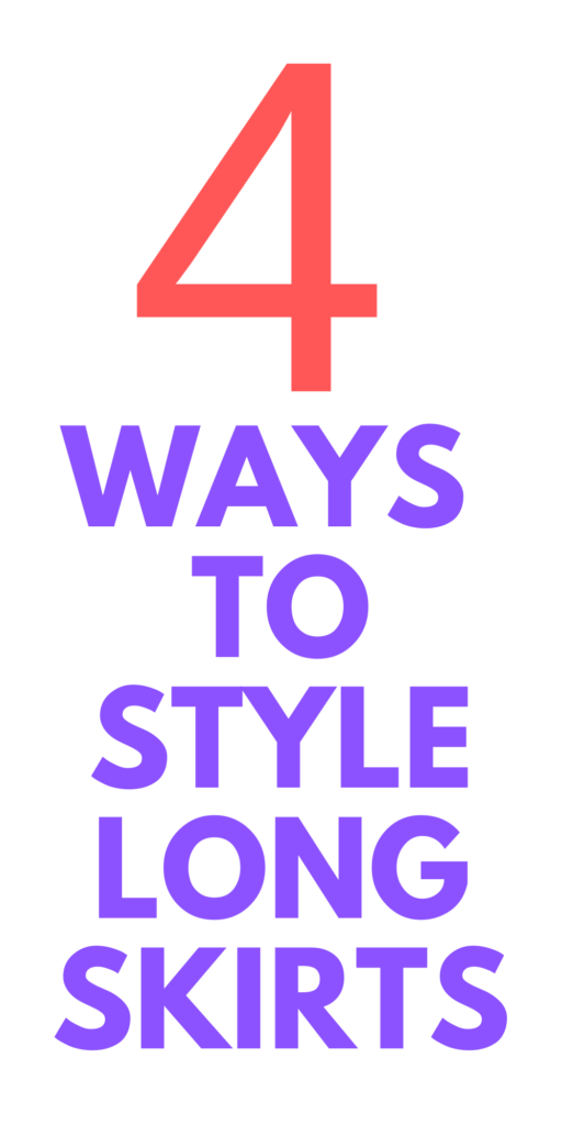 What to Wear with Long Skirts